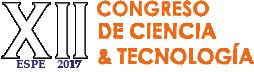 XII Congreso de Ciencia y Tecnología ESPE 2017